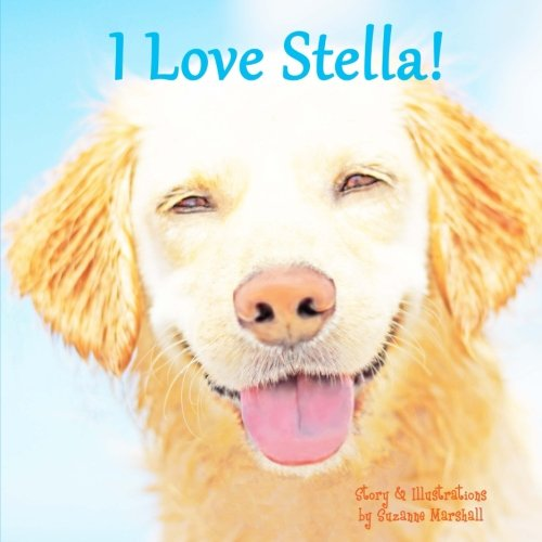 I Love Stella!: Personalized Book with Positive Affirmations for Kids (Personalized Books, Positive Affirmations, Self Esteem for Kids, Self Esteem Books) ebook