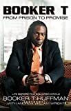 img - for Booker T: From Prison to Promise: Life Before the Squared Circle book / textbook / text book