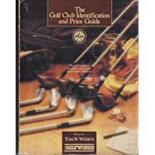 The golf club identification and price guide: The golf industry standard reference by Tom W Wishon (1985-08-02)