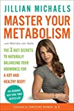img - for Master Your Metabolism: The 3 Diet Secrets to Naturally Balancing Your Hormones for a Hot and Healthy Body! book / textbook / text book