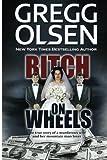 Bitch on Wheels, Gregg Olsen, 1484140001