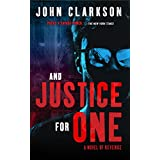 "AND JUSTICE FOR ONE: A Novel of Revenge (Jack Devlin ""One"" Series Book 1)"