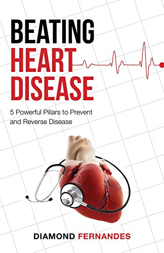 Beating Heart Disease: 5 Powerful Pillars to Prevent and Reverse Heart ()