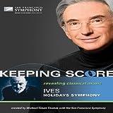Keeping Score - Ives: Holidays Symphony