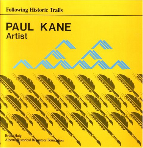 Paul Kane, Artist: Following Historic Trails