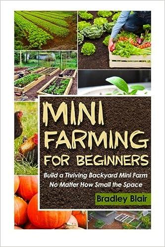 Mini Farming For Beginners: Build A Thriving Backyard Mini