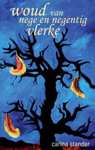Woud van nege en negentig  vlerke (Afrikaans Edition)