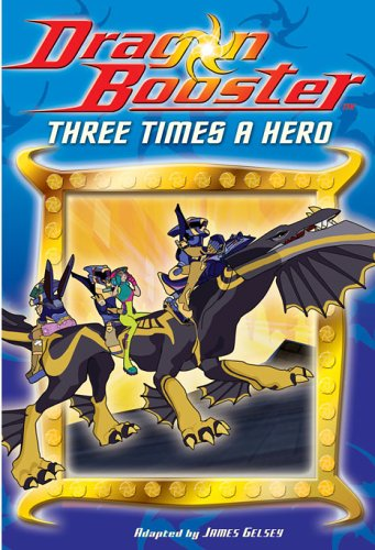 Dragon Booster Chapter Book: Three Times a Hero - Book #8