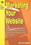 The Net-Works Guide to Marketing Your Website, Tim Ireland, 1873668872