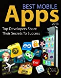 Best Mobile Apps - Top Developers Share Their Secrets To Success