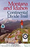 Montana and Idaho's Continental Divide Trail, Lynna Howard, Leland Howard, 1565793307