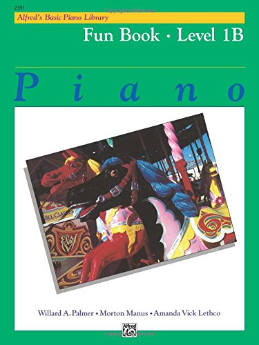 Alfred's Basic Piano Course: Fun Book, Level 1B(Alfred's Basic Piano Library)