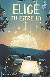 Elige tu estrella (Serie Ideas en la casa del árbol. Volumen 3):