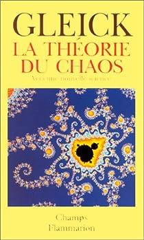 La Théorie du chaos : Vers une nouvelle science par Gleick
