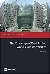 The Challenge of Establishing World Class Universities (Directions in Development)