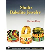 SHULTZ BAKELITE JEWELRY (Schiffer Book for Collectors with Price Guide)