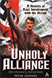 Unholy Alliance : A History of Nazi Involvement with the Occult, Levenda, Peter and Levenda, 0826414095