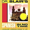 Dr. Blair's Spanish in No Time Audiobook by Robert Blair Narrated by Robert Blair