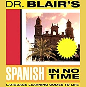 Dr. Blair's Spanish in No Time Audiobook