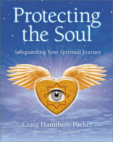 Protecting the Soul: Safeguarding Your Spiritual Journey pdf