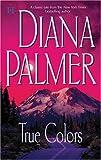 True Colors, Diana Palmer, 0373770154