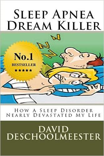 Lesen Sie Bücher kostenlos und ohne Download Sleep Apnea Dream Killer: How A Sleep Disorder Nearly Devastated My Life PDF