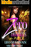 Zero Degrees Part 2