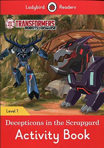 (Transformers: Decepticons in the Scrapyard Activity Book - Ladybird Readers Level)