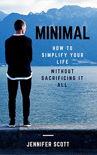 minimal-how-to-simplify-your-life-without-sacrificing-it-all
