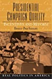 Presidential Campaign Quality: Incentives and Reform