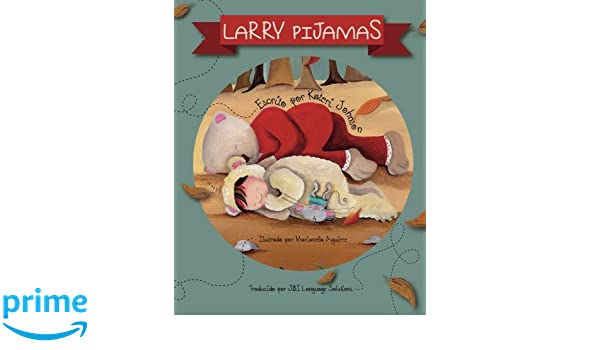 Larry Pijamas (Spanish Edition): Kateri Johnson, Marianella Aguirre: 9781942568087: Amazon.com: Books