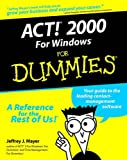 ACT! 2000 for Windows for Dummies, Jeffrey J. Mayer, 0764505610
