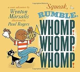 Squeak, Rumble, Whomp! Whomp! Whomp!: A Sonic Adventure by [Marsalis, Wynton]