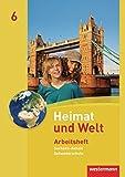 Heimat und Welt - Ausgabe 2010 für die Sekundarschulen in Sachsen-Anhalt: Arbeitsheft 6