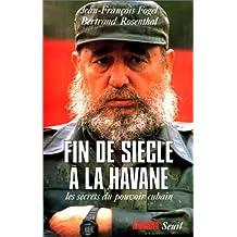 Fin de siècle à la Havane: Secrets du pouvoir cubain