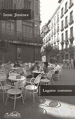 Lugares comunes (Voces Literatura/ Voices Literature) (Spanish Edition) - Irene Jimenez Lopez-Navarro