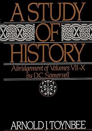 A Study of History, Vol. 2: Abridgement of Volumes VII-X ...