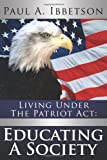 Living under the Patriot Act, Paul A. Ibbetson, 142598391X