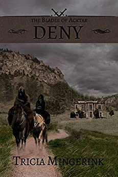 Deny (The Blades of Acktar Book 2) by [Mingerink, Tricia]