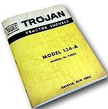 Trojan Tractor Shovels Model 134-A Operators Owners Instructions & Parts Manual