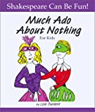 Much Ado about Nothing for Kids, Lois Burdett, 1552094111