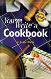 You Can Write a Cookbook, J. Kevin Wolfe, 0898799236