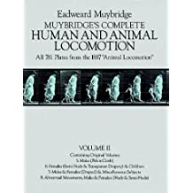 """Muybridge's Complete Human and Animal Locomotion, Vol. II: All 781 Plates from the 1887 """"Animal Locomotion"""""""