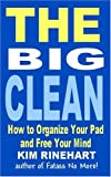 img - for The Big Clean: How to Organize Your Pad and Free Your Mind book / textbook / text book
