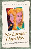 No Longer Hopeless, Dee Keesling, 1413406998