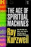 The Age of Spiritual Machines, Ray Kurzweil, 0752820788