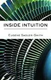 Inside Intuition, Sadler-Smith, Eugene, 0415414520