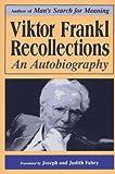 Viktor Frankl Recollections, Viktor E. Frankl, 0306454106
