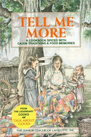 Tell Me More: A Cookbook Spiced With Cajun Tradition and Food Memories PDF