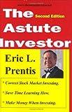 The Astute Investor, Eric L. Prentis, 0975966014